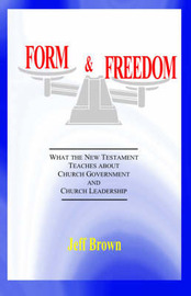 Form & Freedom by Jeff Brown