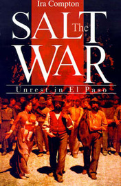 The Salt War: Unrest in El Paso by Ira Compton image