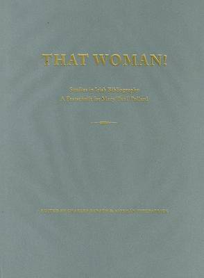'That Woman' - Studies in Irish Bibliography: A Festschrift for Mary 'Paul' Pollard image