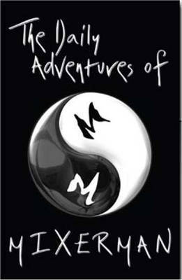 The Daily Adventures of Mixerman by Mixerman