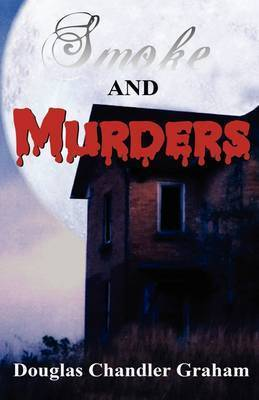 Smoke and Murders by Douglas Chandler Graham