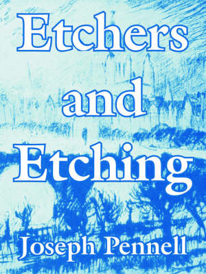 Etchers and Etching by Joseph Pennell