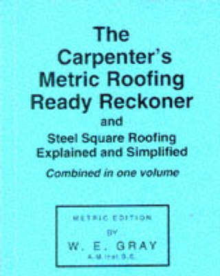 Carpenter's Metric Roofing Ready Reckoner by W.E. Gray