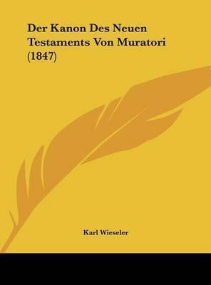 Der Kanon Des Neuen Testaments Von Muratori (1847) by Karl Wieseler