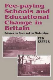 Fee-paying Schools and Educational Change in Britain by Ted Tapper image