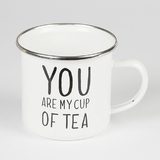 You Are My Cup of Tea - Enamel Mug