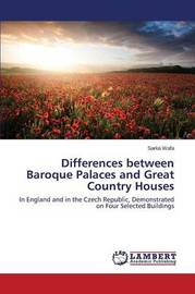 Differences Between Baroque Palaces and Great Country Houses by Wafa Sarka