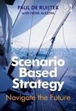 Scenario Based Strategy by Paul De Ruijter