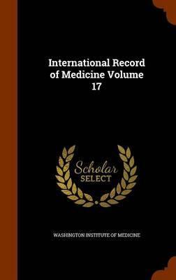 International Record of Medicine Volume 17
