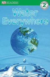 DK Readers L2: Water Everywhere by Jill Atkins