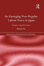 An Emerging Non-Regular Labour Force in Japan by Huiyan Fu