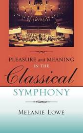 Pleasure and Meaning in the Classical Symphony by Melanie Diane Lowe image