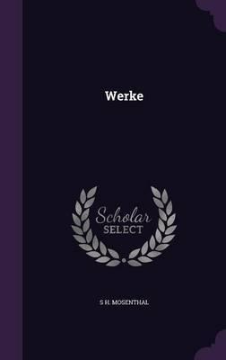 Werke by S H Mosenthal