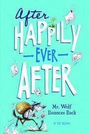After Happily Ever After: Mr Wolf Bounces Back by Tony Bradman image