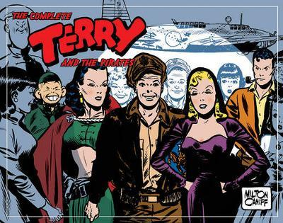 The Complete Terry And The Pirates, Vol. 6 1945-1946 by Milton Caniff image