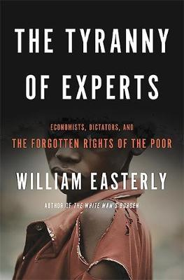 The Tyranny of Experts by William Easterly image