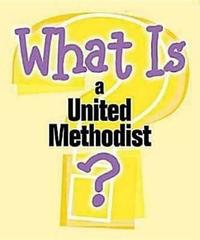 What is a United Methodist by Pamela Buchholz