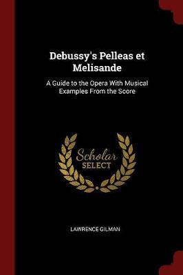 Debussy's Pelleas Et Melisande by Lawrence Gilman image