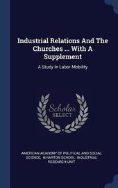 Industrial Relations and the Churches ... with a Supplement