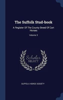 The Suffolk Stud-Book by Suffolk Horse Society image