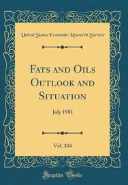 Fats and Oils Outlook and Situation, Vol. 304 by United States Economic Research Service image