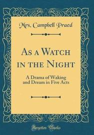 As a Watch in the Night by Mrs Campbell Praed image