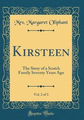 Kirsteen, Vol. 2 of 3 by Mrs Margaret Oliphant image