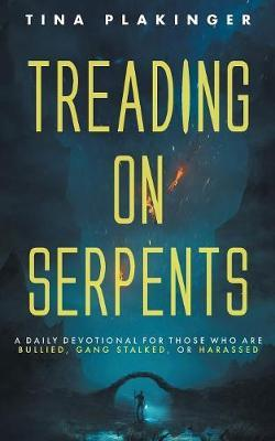 Treading on Serpents by Tina Plakinger
