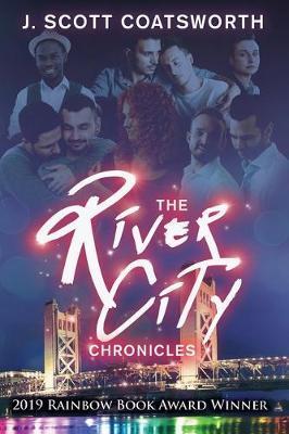 The River City Chronicles by J Scott Coatsworth