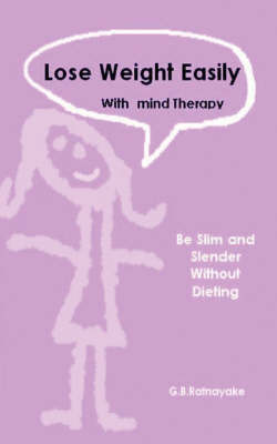 Lose Weight Easily with Mind Therapy (without Dieting) by G.B. Ratnayake image
