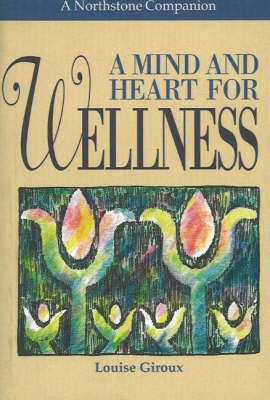 A Mind and Heart for Wellness by Louise Giroux image