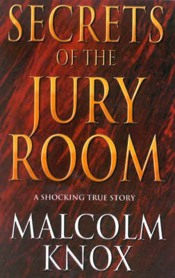 Secrets of the Jury Room by Malcolm Knox image