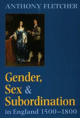 Gender, Sex, and Subordination in England, 1500-1800 by Anthony Fletcher image