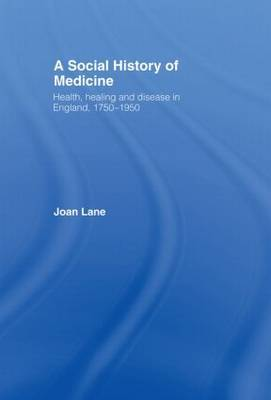 A Social History of Medicine by Joan Lane