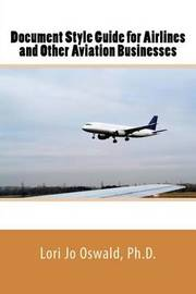 Document Style Guide for Airlines and Other Aviation Businesses by Lori Jo Oswald image