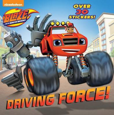 Driving Force! (Blaze and the Monster Machines) by Various ~