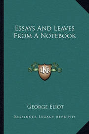 Essays and Leaves from a Notebook by George Eliot