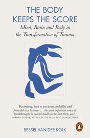 The Body Keeps the Score by Bessel A.van der Kolk