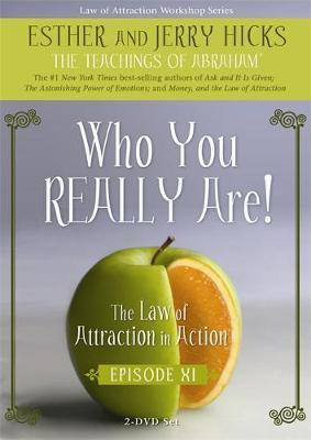 Who You Really are: The Law of Attraction in Action: Episode 11 by Esther Hicks image