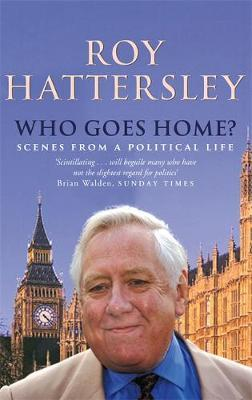 Who Goes Home? by Roy Hattersley image