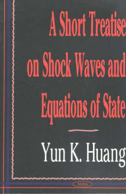A Short Treatise on Shock Waves and Equations of State by Yun K. Huang image