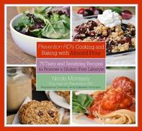 Prevention RD's Cooking and Baking with Almond Flour by Nicole Morrissey