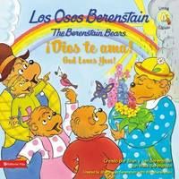 Los Osos Berenstain !Dios Te ama!/The Berenstain Bears God Loves You! by Stan Berenstain image
