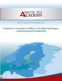 Projects on Innovation in Smes in the Baltic Sea Region by Max Hogeforster