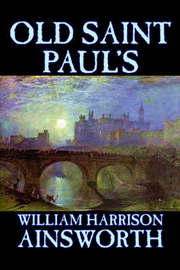 Old Saint Paul's by William , Harrison Ainsworth image