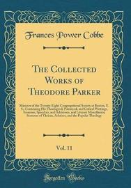 The Collected Works of Theodore Parker, Vol. 11 by Frances Power Cobbe image