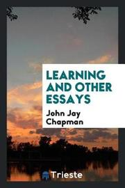 Learning and Other Essays by John Jay Chapman