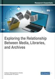 Exploring the Relationship Between Media, Libraries, and Archives