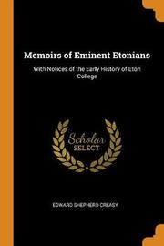 Memoirs of Eminent Etonians by Edward Shepherd Creasy