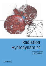 Radiation Hydrodynamics by John I Castor